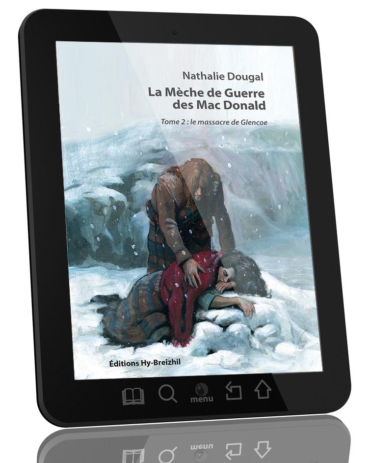 La Mèche de Guerre des Mac Donald - Tome 2 : le massacre de Glencoe / Nathalie Dougal - version EBOOK  (EPUB)